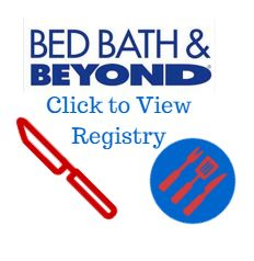 Click her to view the Bed, Bath & Beyond Gift Registry